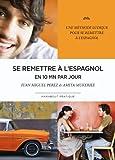 Image de Se remettre à l'espagnol en 10 minutes par jour (French Edition)