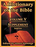 A Dictionary of the Bible, , 1410217310