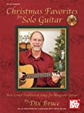 Christmas Favorites for Solo Guitar, Dix Bruce, 0786681764