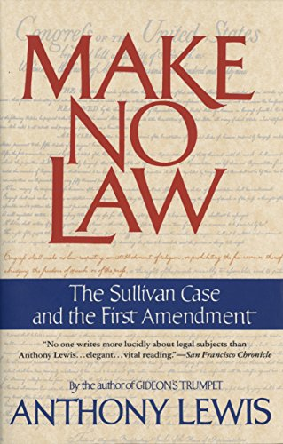 Make No Law: The Sullivan Case and the First Amendment