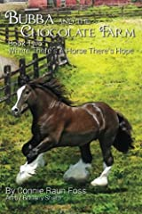 Bubba and the Chocolate Farm: Book Two: Where There's A Horse, There's Hope (Volume 2) Paperback