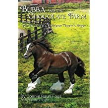 Bubba and the Chocolate Farm: Book Two: Where There's A Horse, There's Hope (Volume 2)