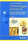 Embriologia Funcional: El Desarrollo De Los Sistemas Funcionales Del Organismo Humano/ the Development of Human Body's Functional Systems (Spanish Edition)