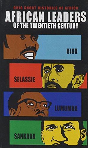 Search : African Leaders of the Twentieth Century: Biko, Selassie, Lumumba, Sankara (Ohio Short Histories of Africa)