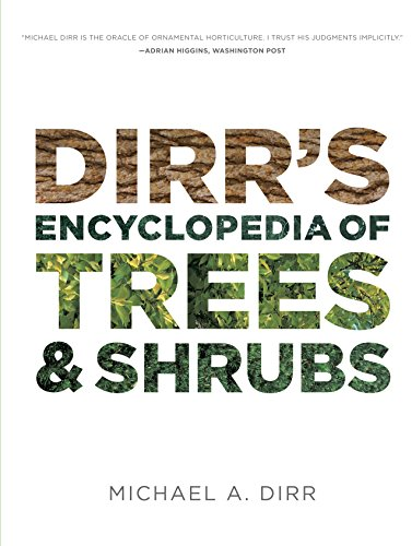 Dirr's Encyclopedia of Trees and Shrubs -