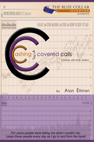 Cashing in on Covered Calls. Investing with Stock Options by Alan Ellman (2007) Paperback (Best Covered Call Strategy)