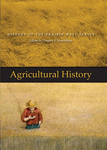 Agricultural History: History of the Prairie West Series 3