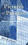 Pictures of Promise, Ron E. Gaines, 1604944900