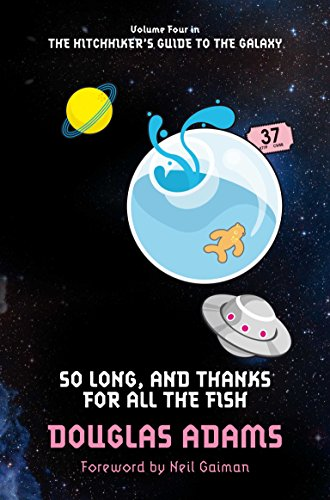 So Long, and Thanks for All the Fish (Hitchhikers Guide 4)