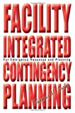 Facility Integrated Contingency Planning, Thomas M. Socha, 0595247814