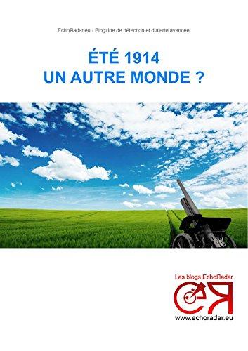 Eté 1914: Un autre monde ? (French Edition)