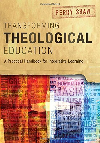 Transforming Theological Education: A Practical Handbook for Integrative Learning