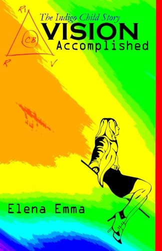 Download Vision Accomplished: The Indigo Child Story pdf