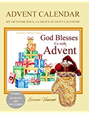 Advent Calendar: My Gifts for Jesus, A Child's Activity Calendar A God Bless Book Advent Calendar 2017 Christmas Gifts for Kids to Put in Nativity Set Ornaments Advent Calendar Candy Toys Cut Out Christmas Crafts Activities for Kids 5-7 8-12 all Ages