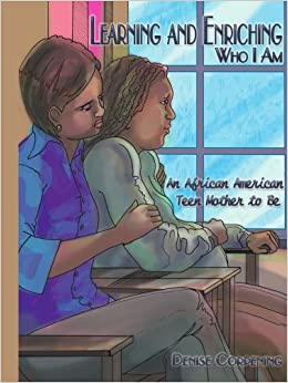 Book Learning and Enriching Who I Am: An African American Teen Mother to Be