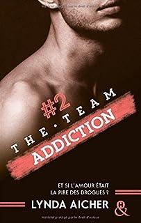 The team 02 : Addiction