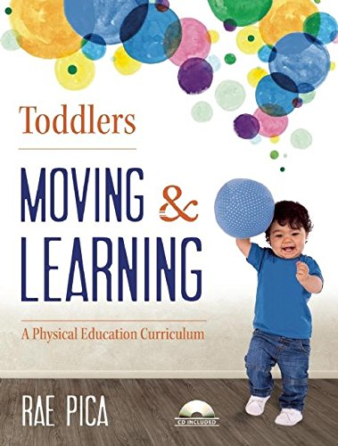 Toddlers Moving and Learning: A Physical Education Curriculum (Moving & Learning)