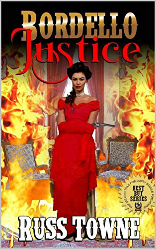 Bordello Justice: A Western Adventure From The Author of