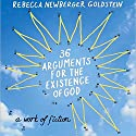 36 Arguments for the Existence of God Audiobook by Rebecca Newberger Goldstein Narrated by Steven Pinker, Rebecca Newberger Goldstein, Oliver Wyman