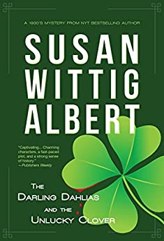 The Darling Dahlias and the Unlucky Clover by [Wittig Albert, Susan]