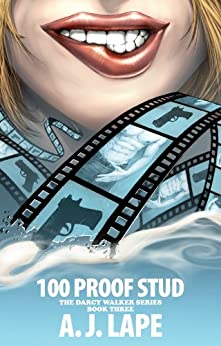 100 Proof Stud (Darcy Walker Mystery Book 3) by [Lape, A. J.]