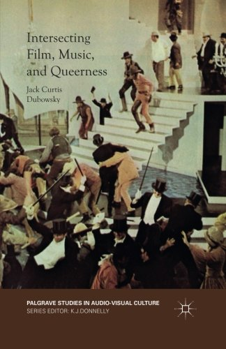 Intersecting Film, Music, and Queerness (Palgrave Studies in Audio-Visual Culture) by Palgrave Macmillan