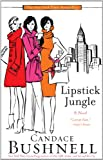 Lipstick Jungle: A Novel