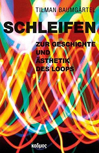 Schleifen: ZurGeschichteundÄsthetikdesLoops Taschenbuch – 28. April 2016 Tilman Baumgärtel Kulturverlag Kadmos Berlin 3865993265 Kunst allgemein