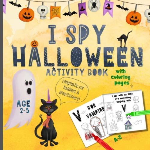 I spy Halloween Activity Book: For kids 2-5, Coloring Pages, Fang-tastic for toddlers & Preschoolers! Cute, fun guessing game for little children, age appropriate