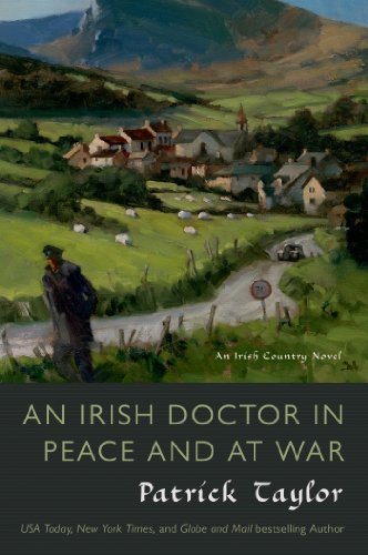 An Irish Doctor in Peace and at War: An Irish Country Novel (Irish Country Books Book 9)