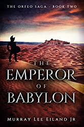 The Emperor of Babylon (The Orfeo Saga Book 2)