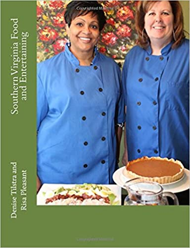 Southern Virginia Food and Entertaining: Recipes and Entertaining Ideas
