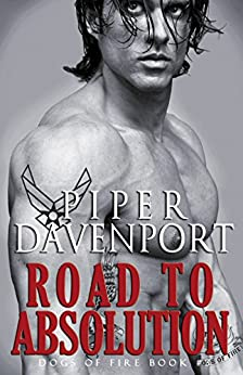 Road to Absolution (Dogs of Fire Book 3) by [Davenport, Piper]
