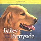 Bailey by My Side, Patricia Burlin Kennedy, 0764561316