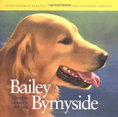 Bailey by My Side: Golden Lessons for Life (Howell Reference Books) ()