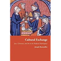 Cultural Exchange (Jews, Christians, and Muslims from the Ancient to the Modern World)