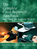 The Complete Court Reporter's Handbook and Guide for Realtime Writers (5th Edition)