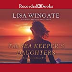 The Sea Keeper's Daughters | Lisa Wingate