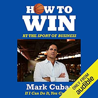 Image result for 'How to Win at the Sport of Business' by Mark Cuban