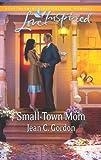 Small-Town Mom, Jean C. Gordon, 0373878273