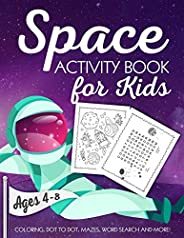 Space Activity Book for Kids Ages 4-8: A Fun Kid Workbook Game For Learning, Solar System Coloring, Dot to Dot, Mazes, Word