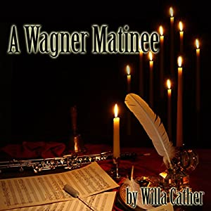 A Wagner Matinee Audiobook