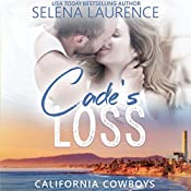 Cade's Loss: California Cowboys | Selena Laurence