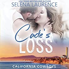 Cade's Loss: California Cowboys Audiobook by Selena Laurence Narrated by Tristan James