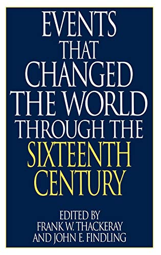 Events That Changed the World Through the Sixteenth Century: (The Greenwood Press
