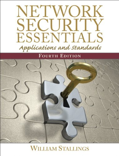 Network Security Essentials: Applications and Standards (4th Edition) by William Stallings, Prentice Hall