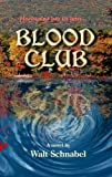 Blood Club, Walt Schnabel, 0979506786