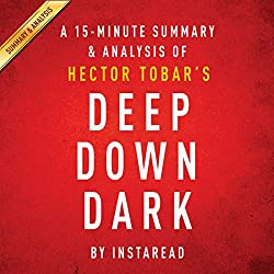 A 15-minute Summary & Analysis of Hector Tobar's Deep Down Dark