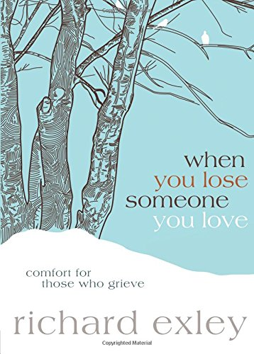 When You Lose Someone You Love: Comfort for Those Who Grieve PDF