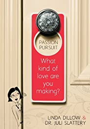 Passion Pursuit: What Kind of Love Are You Making? (English Edition)